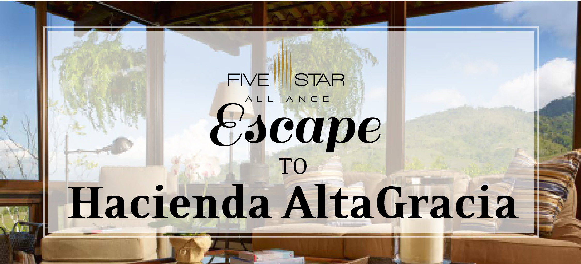 Escape to Hacienda AltaGracia