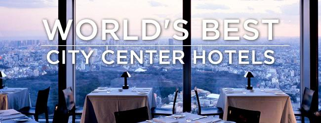 World's Best City Center Hotels