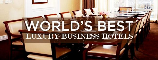 World's Best Luxury Business Hotels